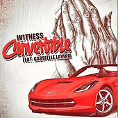 Play & Download Convertible (feat. Gabrielle Lavinia) by Witness | Napster