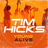 Young, Alive and in Love by Tim Hicks