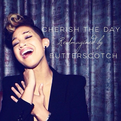 Play & Download Cherish the Day (Reimagined) by Butterscotch | Napster