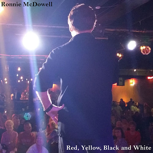 Play & Download Red, Yellow, Black and White by Ronnie McDowell | Napster
