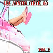 Play & Download Les années 60, Vol. 2 (Yéyé) by Various Artists | Napster