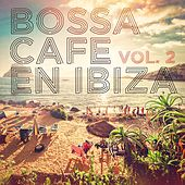 Play & Download Bossa Cafe en Ibiza, Vol. 2 by Various Artists | Napster