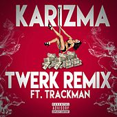 Play & Download Twerk (Remix) [feat. Trackman] by Karizma | Napster