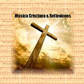 Play & Download Musica Cristiana & Reflexiones by Various Artists | Napster