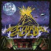 Nocturnal Gold by Taco & Da Mofos