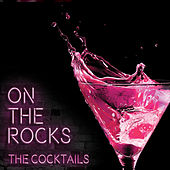Play & Download On the Rocks by The Cocktails | Napster