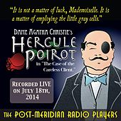 Hercule Poirot in the Case of the Careless Victim (Live) by Post-Meridian Radio Players