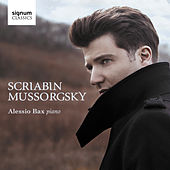Scriabin: Piano Sonata No. 3 in F-Sharp Minor, Op. 23 – Mussorgsky: Pictures at an Exhibition by Alessio Bax