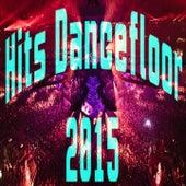 Hits Dancefloor 2015 by Various Artists