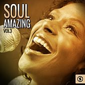 Play & Download Soul Amazing, Vol. 3 by Various Artists | Napster