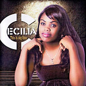 Play & Download This Is My Time by Cecilia | Napster