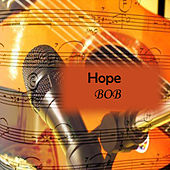Play & Download Hope by Bob | Napster
