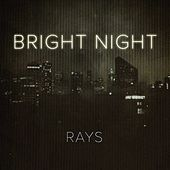 Play & Download Bright Night by The Rays | Napster