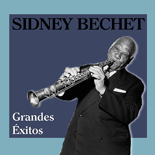 Play & Download Grandes Éxitos by Sidney Bechet | Napster