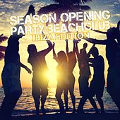 Season Opening Party - Beachclub Ibiza Edition by Various Artists