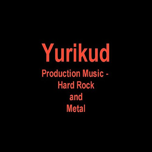 Play & Download Production Music: Hard Rock and Metal by Yurikud | Napster