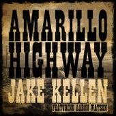 Amarillo Highway (feat. Aaron Watson) [feat. Aaron Watson] by Jake Kellen