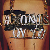 On You von Jack O'Nuts