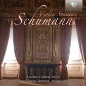 Play & Download Schumann: Violin Sonatas by Andrea Cortesi | Napster