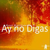 Play & Download Ay No Digas by Ron Ractive | Napster