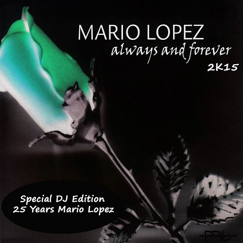 Play & Download Always and Forever 2K15 (Special DJ Edition) by Mario Lopez | Napster