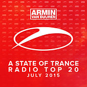 Play & Download A State Of Trance Radio Top 20 - July 2015 (Including Classic Bonus Track) by Various Artists | Napster