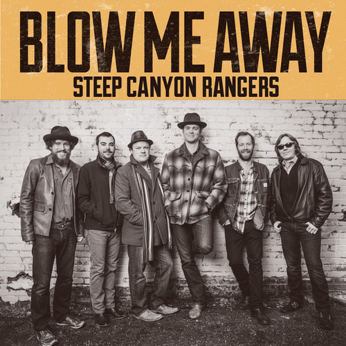 Blow Me Away by Steep Canyon Rangers
