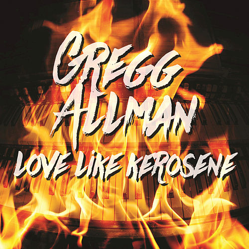 Love Like Kerosene by Gregg Allman