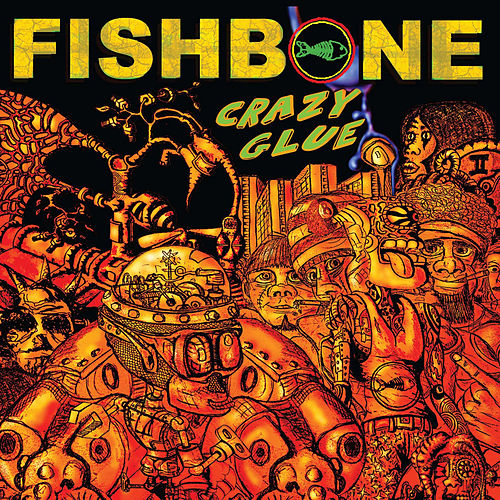 Play & Download Crazy Glue by Fishbone | Napster