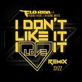 Play & Download I Don't Like It, I Love It (Syzz Remix) by Flo Rida | Napster