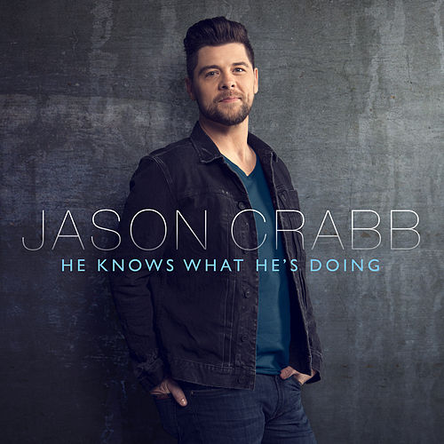 Play & Download He Knows What He's Doing by Jason Crabb | Napster