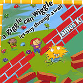 Play & Download A Giggle Can Wiggle Its Way Through A Wall by James K | Napster