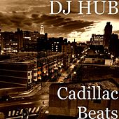 Play & Download Cadillac Beats by DJ Hub | Napster