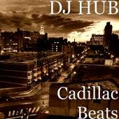 Cadillac Beats by DJ Hub