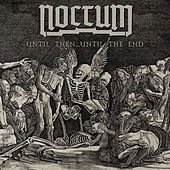 Play & Download Until Then...Until the End by Noctum | Napster