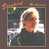 Songbird by Eva Cassidy