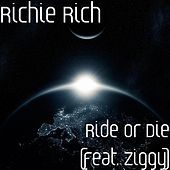Play & Download Ride or Die (feat. Ziggy) by Richie Rich | Napster