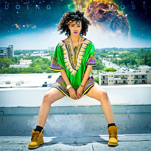 Doing the Most by Kirby Maurier