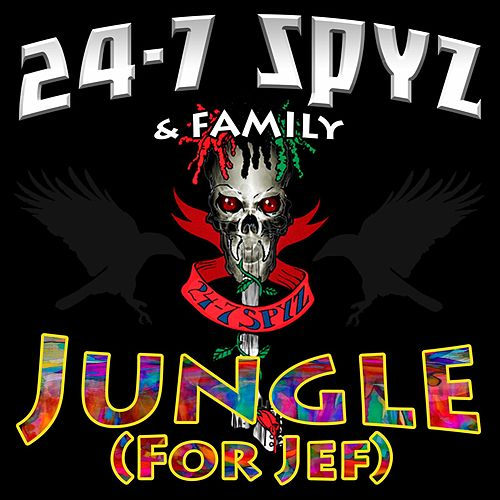 Play & Download Jungle (For Jef) by 24-7 Spyz | Napster