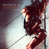 Play & Download Secrets of Tomorrow, Vol. 2 by Various Artists | Napster