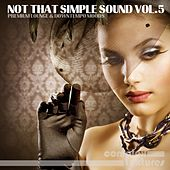 Play & Download Not That Simple Sound, Vol. 5 by Various Artists | Napster