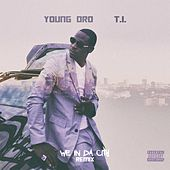 Play & Download We In Da City Remix (feat. T.I.) by Young Dro | Napster