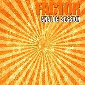 Play & Download Analog Session by Factor | Napster