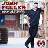 Play & Download Keep on Bein' Me by Josh Fuller | Napster