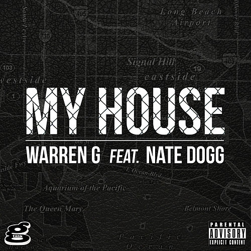 My House (feat. Nate Dogg) by Warren G