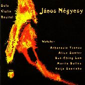 Play & Download Solo Violin Recital by János Négyesy | Napster