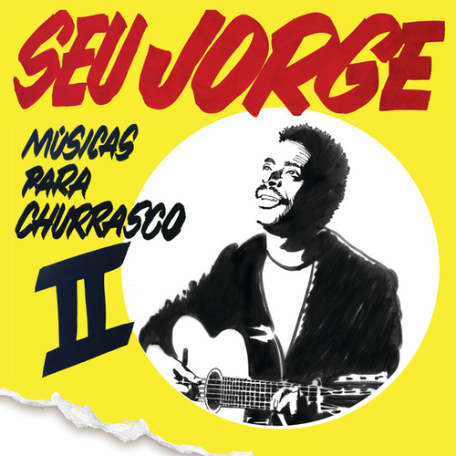 Play & Download Músicas Para Churrasco by Seu Jorge | Napster