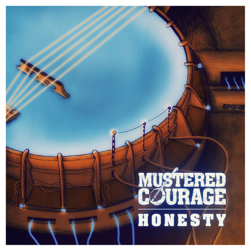 Play & Download Honesty by Mustered Courage | Napster