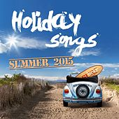 Holiday Songs Summer 2015 by Various Artists