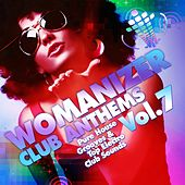 Play & Download Womanizer Club Anthems, Vol. 7 (Pure House Grooves & Top Electro Club Sounds) by Various Artists | Napster